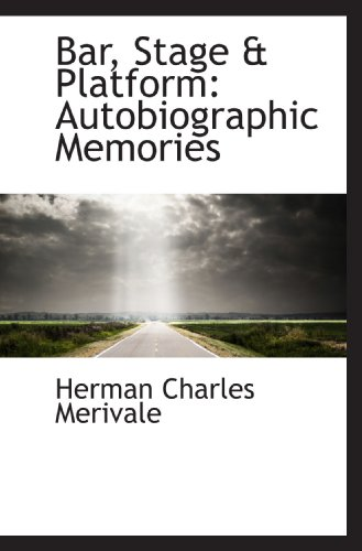 9781110054169: Bar, Stage & Platform: Autobiographic Memories