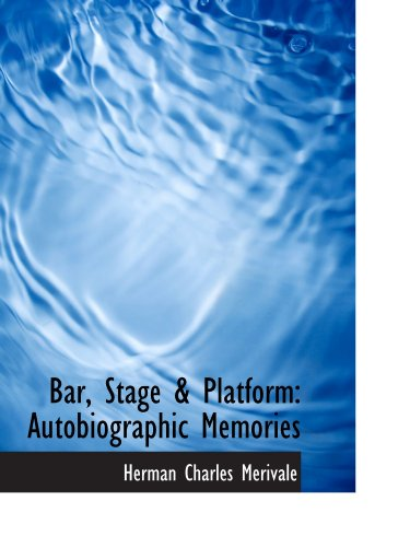 9781110054176: Bar, Stage & Platform: Autobiographic Memories
