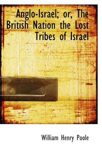 9781110055180: Anglo-Israel; or, The British Nation the Lost Tribes of Israel