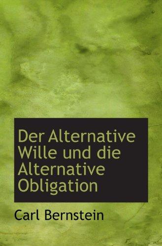 9781110064502: Der Alternative Wille und die Alternative Obligation