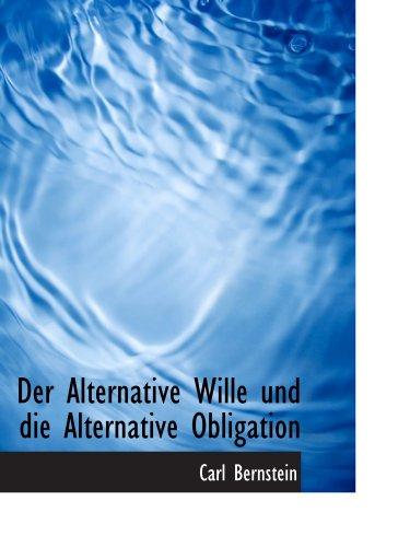 9781110064526: Der Alternative Wille und die Alternative Obligation