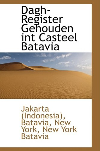 Dagh-Register Gehouden int Casteel Batavia: Indonesia), Jakarta