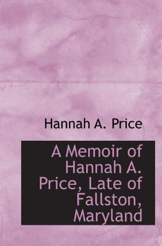 9781110066384: A Memoir of Hannah A. Price, Late of Fallston, Maryland
