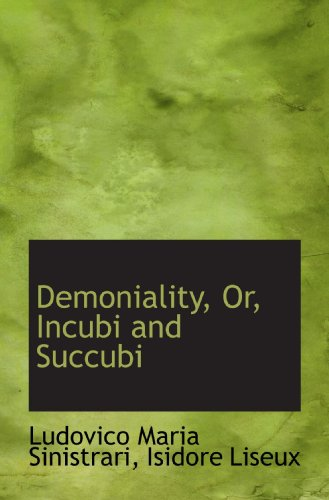 9781110066643: Demoniality, Or, Incubi and Succubi