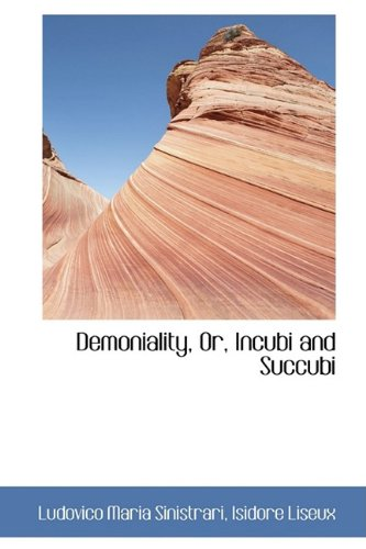9781110066704: Demoniality, Or, Incubi and Succubi