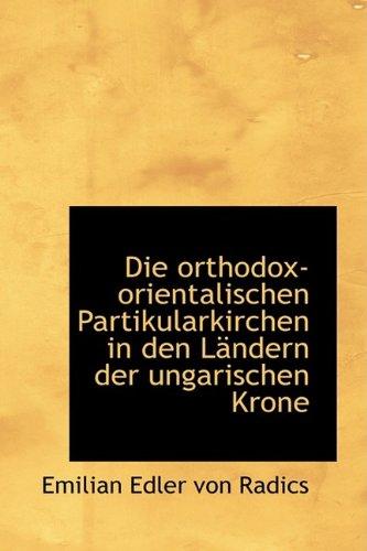 9781110067480: Die orthodox-orientalischen Partikularkirchen in den Ländern der ungarischen Krone
