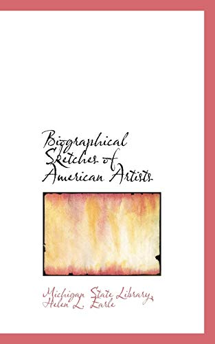 Biographical Sketches of American Artists: Michigan State Library