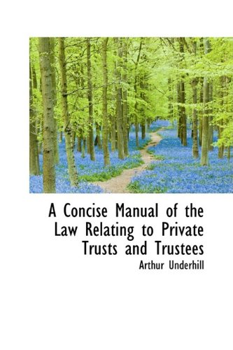 9781110075928: A Concise Manual of the Law Relating to Private Trusts and Trustees