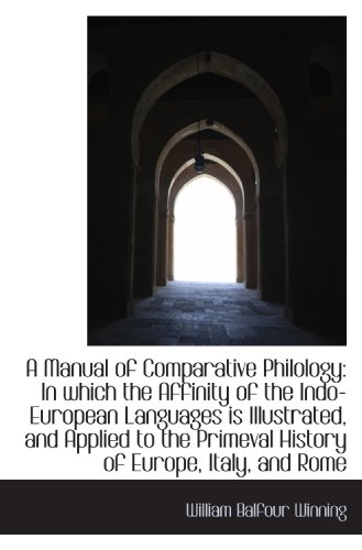 9781110076802: A Manual of Comparative Philology: In which the Affinity of the Indo-European Languages is Illustrat