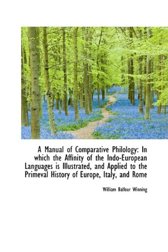 9781110076864: A Manual of Comparative Philology: In which the Affinity of the Indo-European Languages is Illustrat