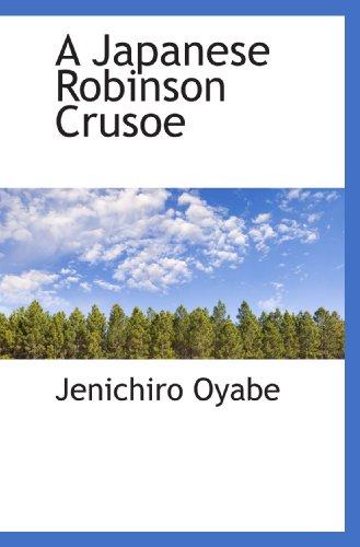 9781110077984: A Japanese Robinson Crusoe