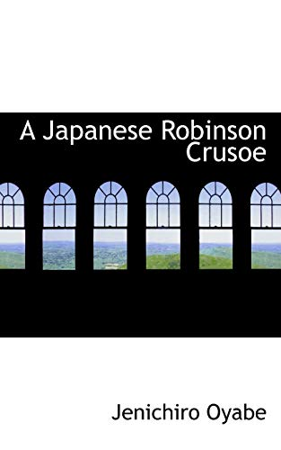 9781110078011: A Japanese Robinson Crusoe