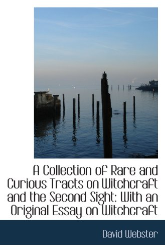 9781110087921: A Collection of Rare and Curious Tracts on Witchcraft and the Second Sight: With an Original Essay o
