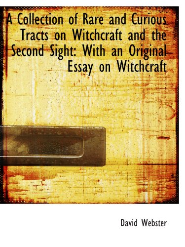 9781110087938: A Collection of Rare and Curious Tracts on Witchcraft and the Second Sight: With an Original Essay o