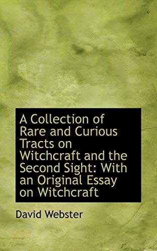9781110087952: A Collection of Rare and Curious Tracts on Witchcraft and the Second Sight: With an Original Essay O