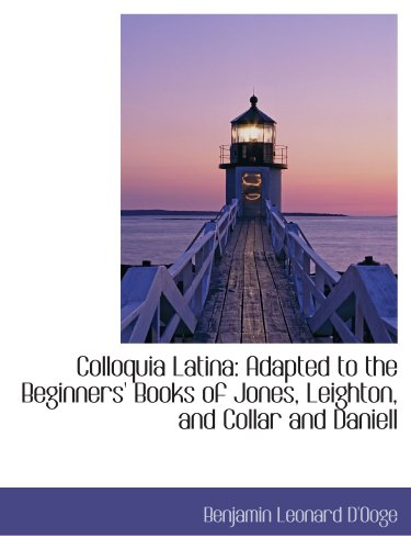 9781110089796: Colloquia Latina: Adapted to the Beginners' Books of Jones, Leighton, and Collar and Daniell