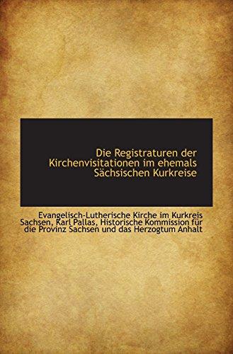 9781110090006: Die Registraturen der Kirchenvisitationen im ehemals Sächsischen Kurkreise