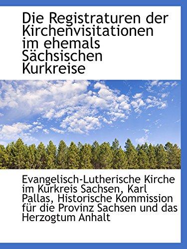 9781110090013: Die Registraturen der Kirchenvisitationen im ehemals Sächsischen Kurkreise