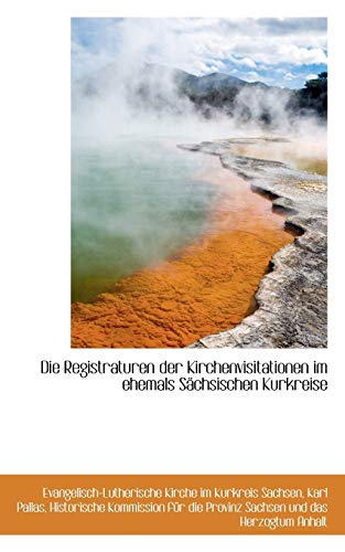 9781110090037: Die Registraturen der Kirchenvisitationen im ehemals Sächsischen Kurkreise