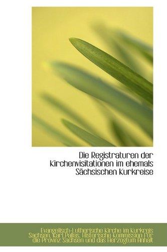 9781110090068: Die Registraturen der Kirchenvisitationen im ehemals S�chsischen Kurkreise