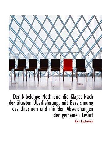 9781110091478: Der Nibelunge Noth und die Klage: Nach der ältesten Überlieferung, mit Bezeichnung des Unechten und