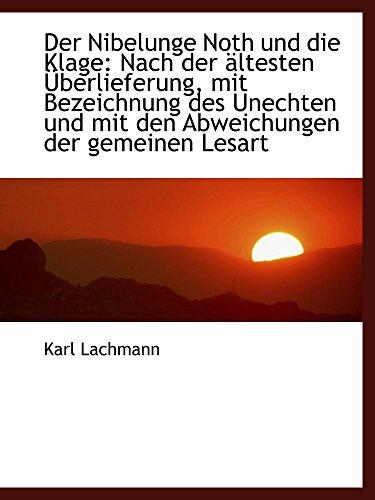9781110091485: Der Nibelunge Noth und die Klage: Nach der ältesten Überlieferung, mit Bezeichnung des Unechten und