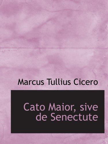 9781110093809: Cato Maior, sive de Senectute