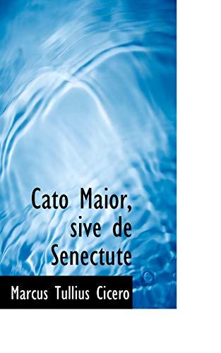 9781110093823: Cato Maior, sive de Senectute