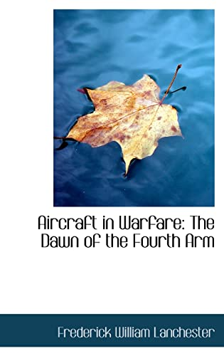 9781110096466: Aircraft in Warfare: The Dawn of the Fourth Arm