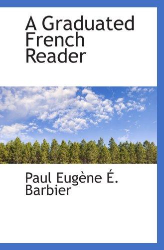 A Graduated French Reader: Paul Eugène É.