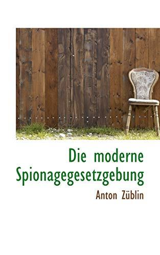 Die moderne Spionagegesetzgebung: Züblin, Anton