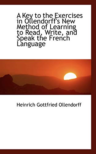A Key to the Exercises in Ollendorff's: Heinrich Gottfried Ollendorff