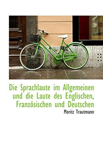9781110106462: Die Sprachlaute im Allgemeinen und die Laute des Englischen, Franz�sischen und Deutschen