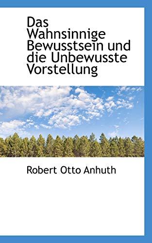 9781110107148: Das Wahnsinnige Bewusstsein und die Unbewusste Vorstellung (German Edition)