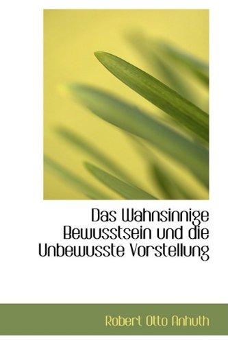 9781110107155: Das Wahnsinnige Bewusstsein und die Unbewusste Vorstellung (German Edition)