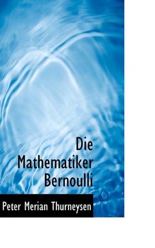 9781110111640: Die Mathematiker Bernoulli