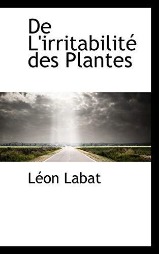 De L'irritabilité des Plantes: Labat, Léon