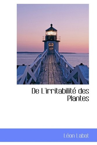 De L'irritabilité des Plantes: Léon Labat