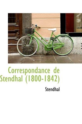 Correspondance de Stendhal (1800-1842) (1110116977) by Stendhal
