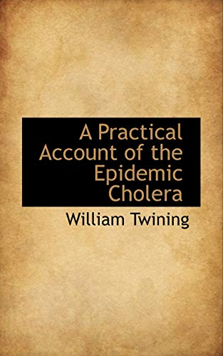 A Practical Account of the Epidemic Cholera (1110118880) by Twining, William