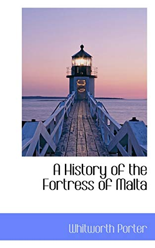 9781110121236: A History of the Fortress of Malta
