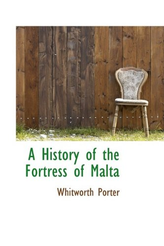 9781110121267: A History of the Fortress of Malta