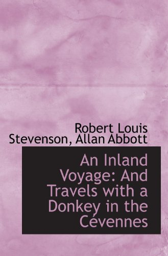 9781110122202: An Inland Voyage: And Travels with a Donkey in the Cévennes