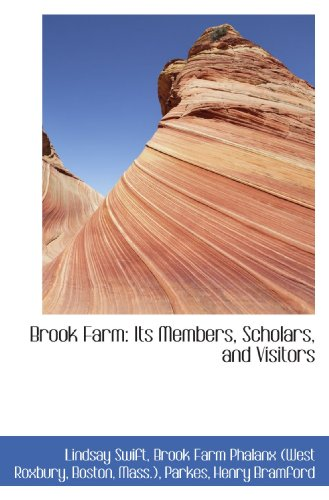 9781110122448: Brook Farm: Its Members, Scholars, and Visitors