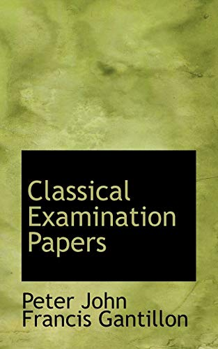 9781110124367: Classical Examination Papers
