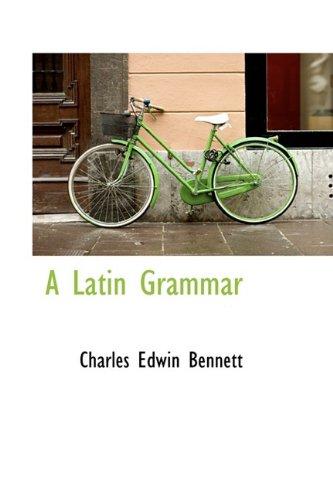 9781110126255: A Latin Grammar