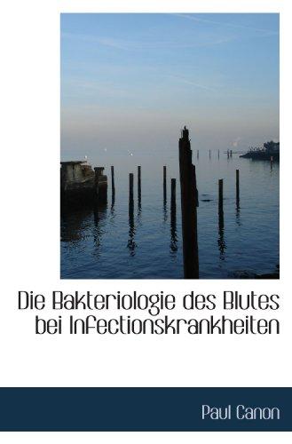 9781110128426: Die Bakteriologie des Blutes bei Infectionskrankheiten