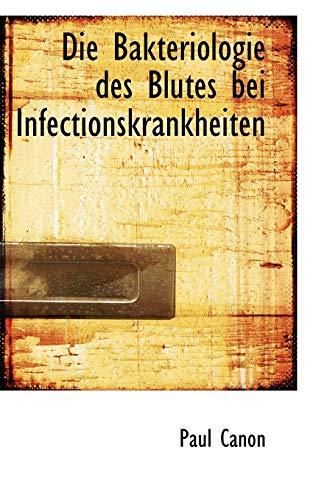 9781110128464: Die Bakteriologie des Blutes bei Infectionskrankheiten