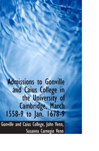 9781110128693: Admissions to Gonville and Caius College in the University of Cambridge, March 1558-9 to Jan. 1678-9