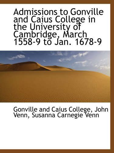 9781110128709: Admissions to Gonville and Caius College in the University of Cambridge, March 1558-9 to Jan. 1678-9